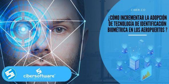 ¿Cómo incrementar la adopción de tecnología de identificación biométrica en los aeropuertos ?